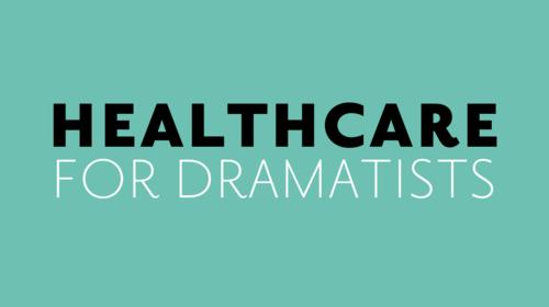 Healthcare for Dramatists